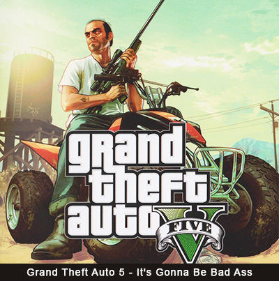 Grand Theft Auto 5 - It's Gonna Be Bad Ass
