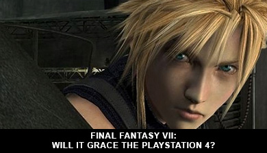Final Fantasy VII: Will It Grace The Playstation 4?