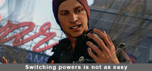 Infamous Second Son Switching Powers