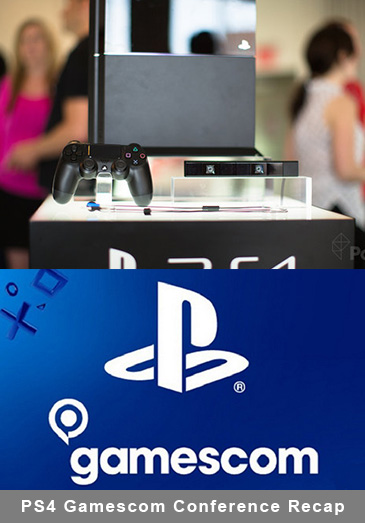 PlayStation 4 Gamescom Conference Recap