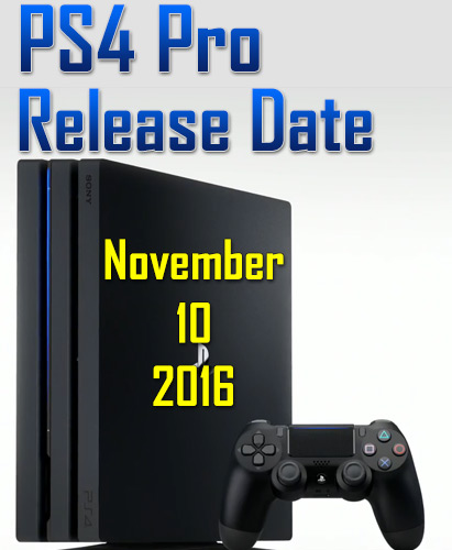 Playstation 4 Release Date : Ps pro k official release date countdown price