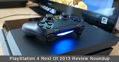 PlayStation 4 Rest Of 2013 Review Roundup
