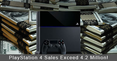 PlayStation 4 Sales Exceed 4.2 Million!