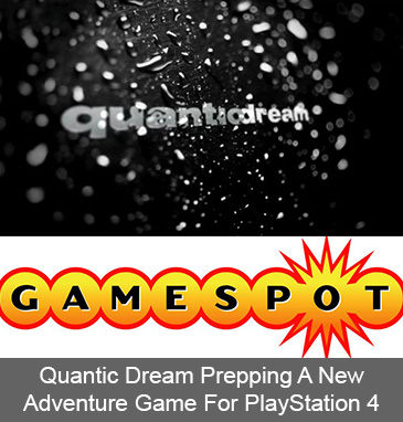 Quantic Dream Prepping A New Adventure Game For PlayStation 4