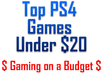 Top PS4 Games Under 20 Dollars