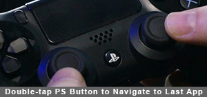 Double-tap PS Button to Navigate to Last App Used