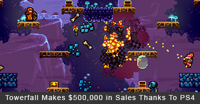 Towerfall Makes $500,000