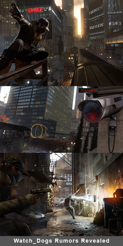 Watch_Dogs Rumors Revealed