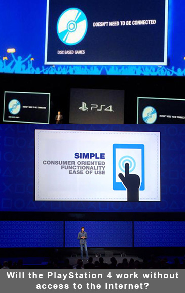 Will the PlayStation 4 work without access to the Internet?